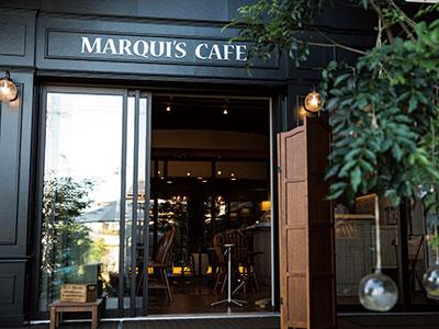 ゆったり特別な時間を楽しめる場所<MARQUI'S CAFE>登場!